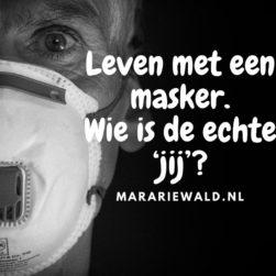 Levensles. Het masker mag af.